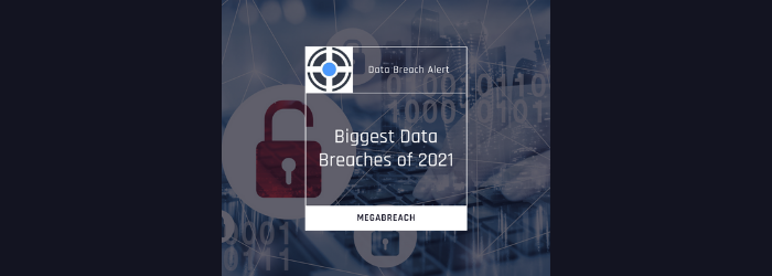 Biggest Data Breaches of 2021 (so far)